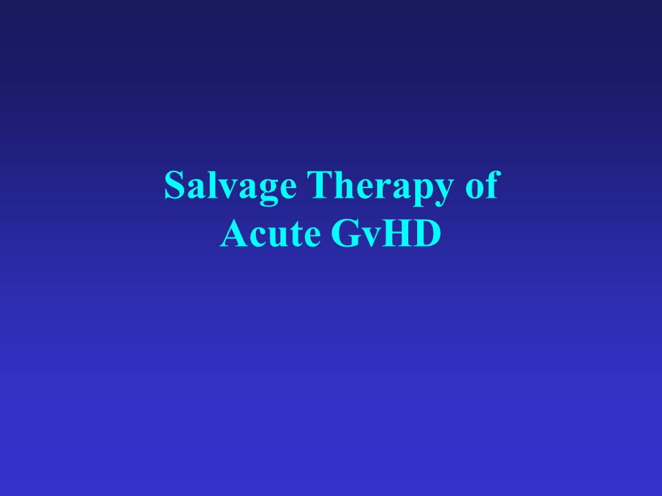 Salvage Therapy of Acute GvHD
