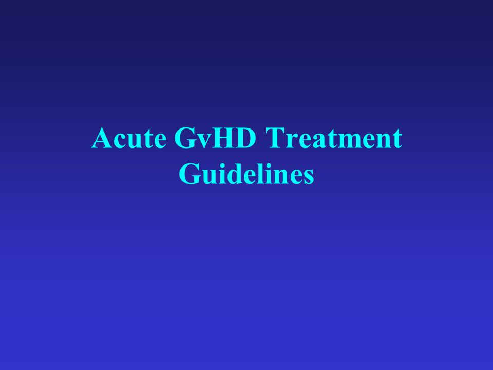 Acute GvHD Treatment Guidelines