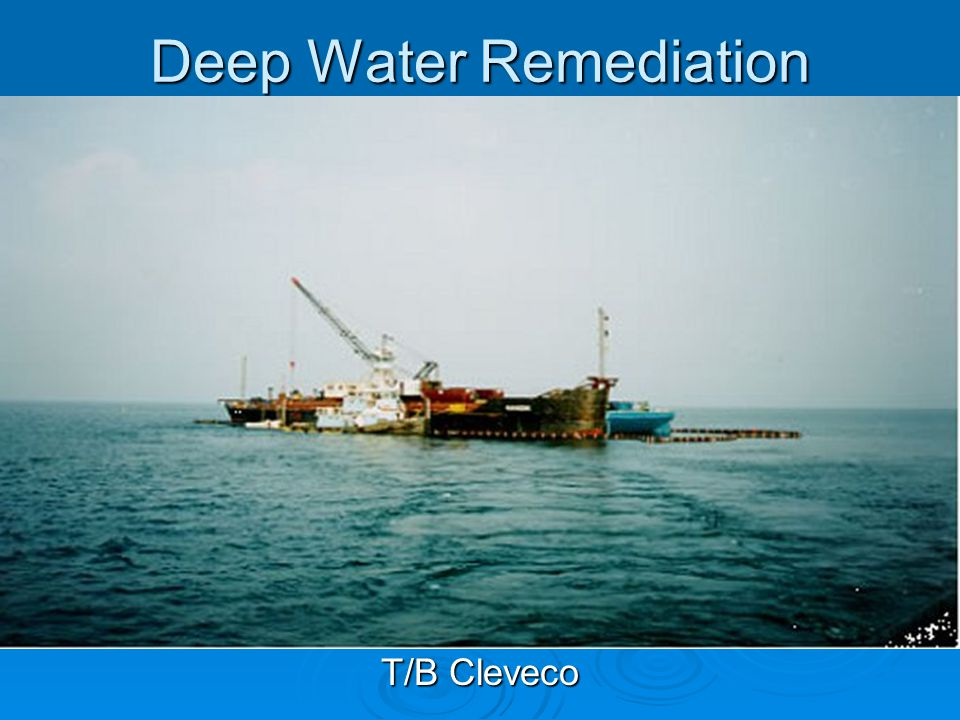 Deep Water Remediation T/B Cleveco