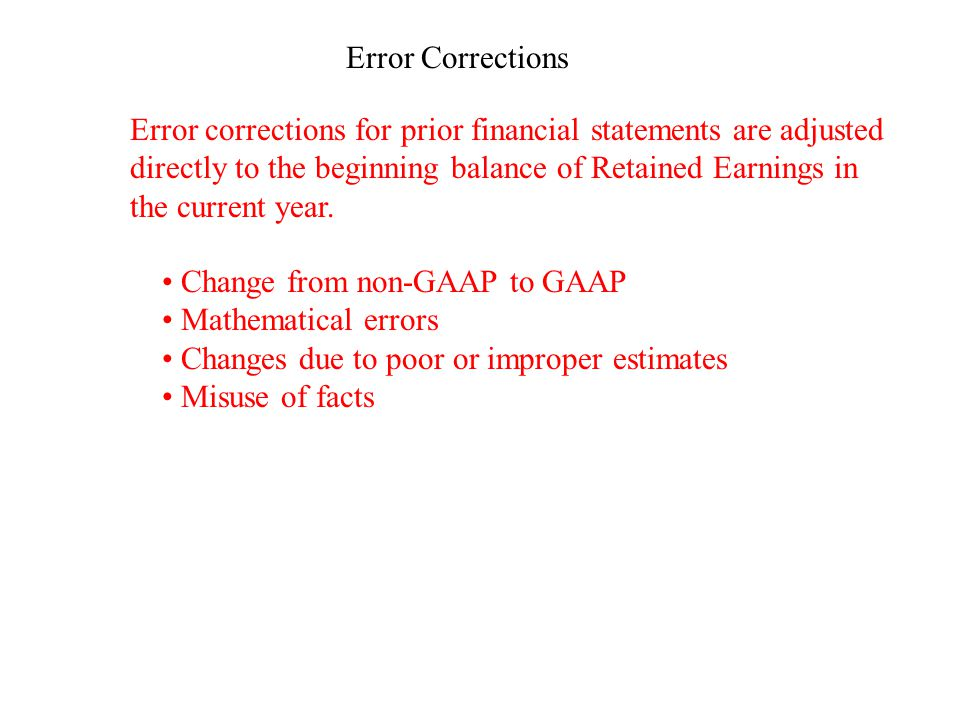 Types of Errors Counterbalancing Errors: Errors that correct themselves, or offset in the following period.