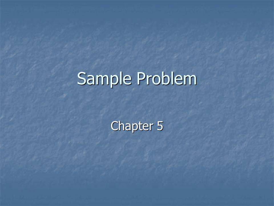 Sample Problem Chapter 5