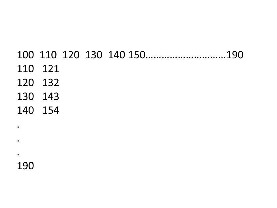 100 110 120 130 140 150…………………………190 110 121 120 132 130 143 140 154. 190