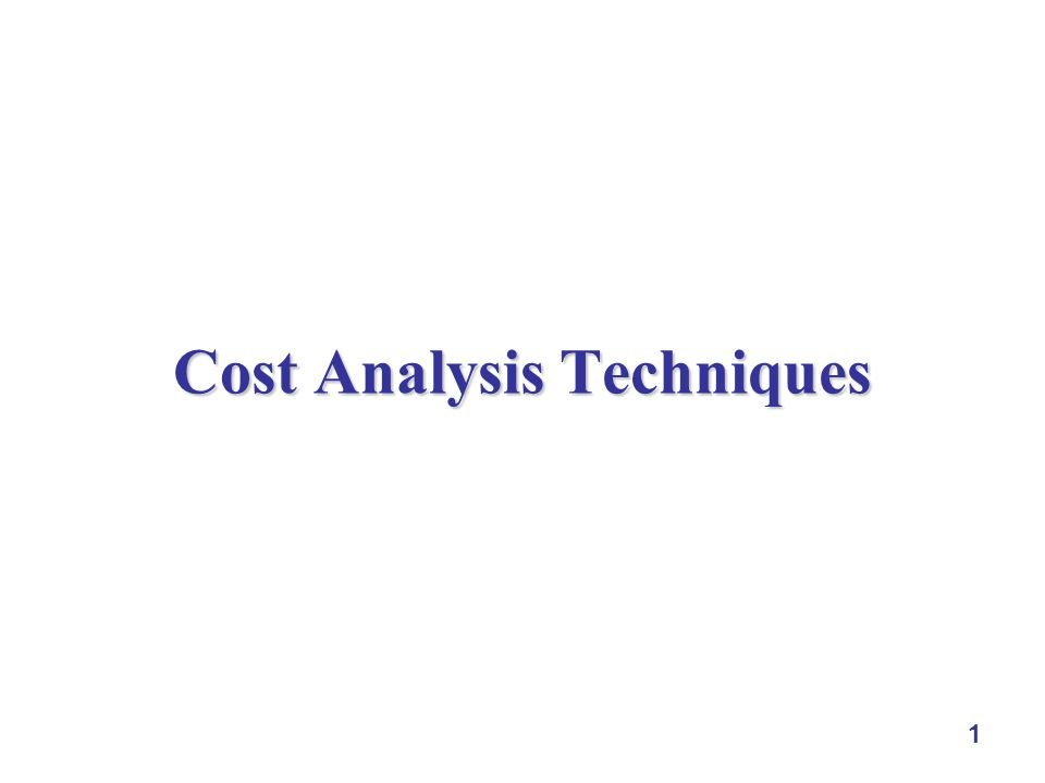 1 Cost Analysis Techniques