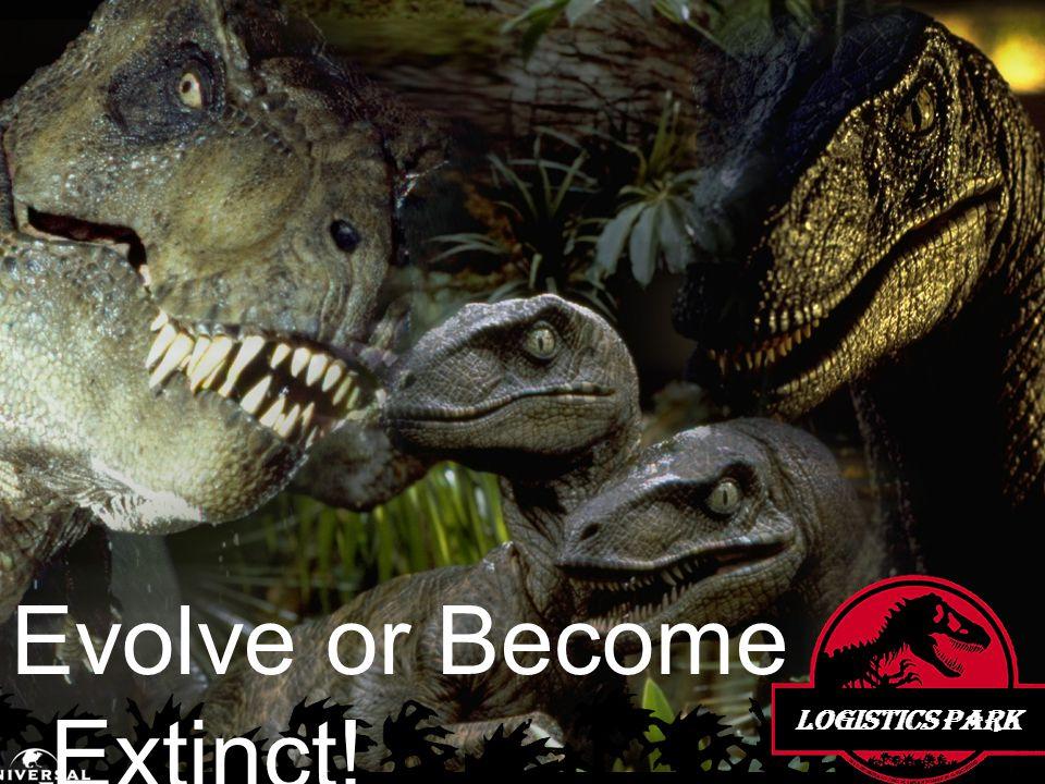 Evolve or Become Extinct! Logistics Park