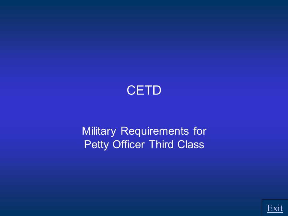 CETD Military Requirements for Petty Officer Third Class Exit