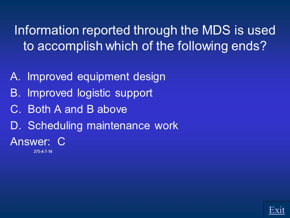 Information reported through the MDS is used to accomplish which of the following ends.