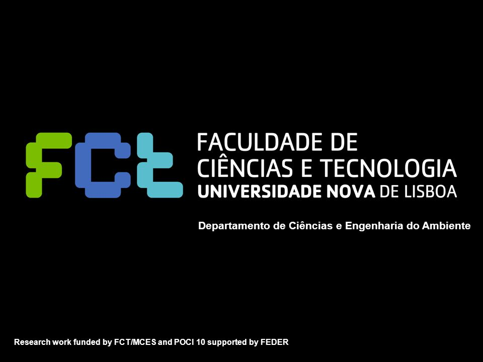 Workshop II - Integrated Modelling of Environment and Energy Policy Departamento de Ciências e Engenharia do Ambiente Research work funded by FCT/MCES and POCI 10 supported by FEDER