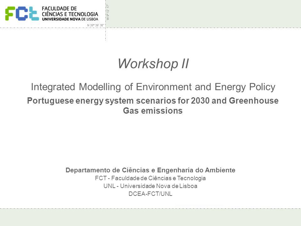 Workshop II - Integrated Modelling of Environment and Energy Policy Workshop II Integrated Modelling of Environment and Energy Policy Portuguese energ