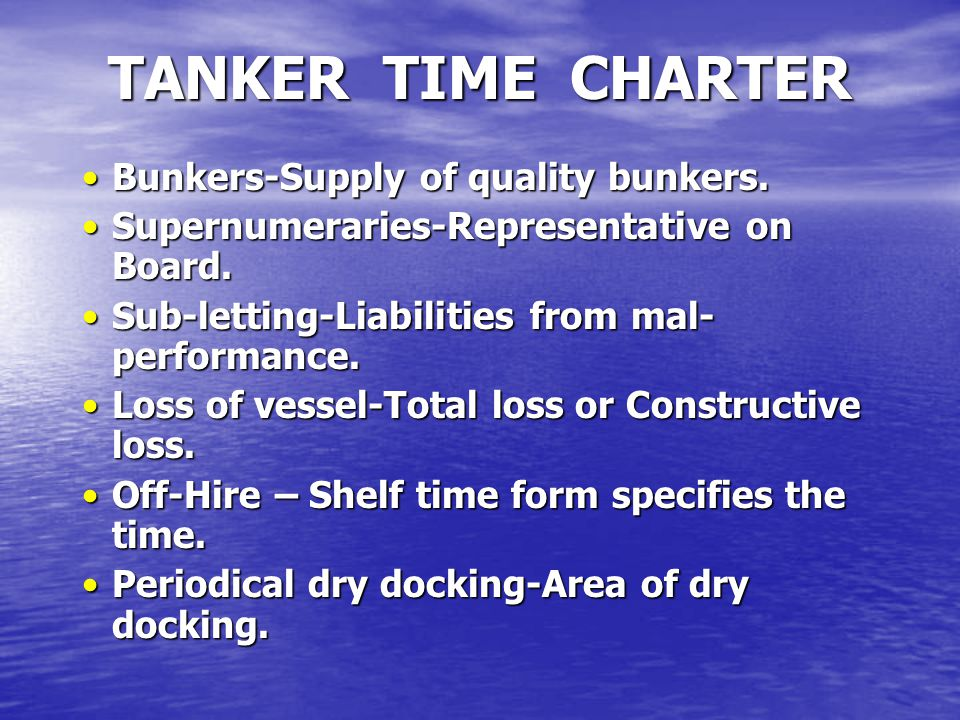 Bunkers-Supply of quality bunkers.Bunkers-Supply of quality bunkers. Supernumeraries-Representative on Board.Supernumeraries-Representative on Board.