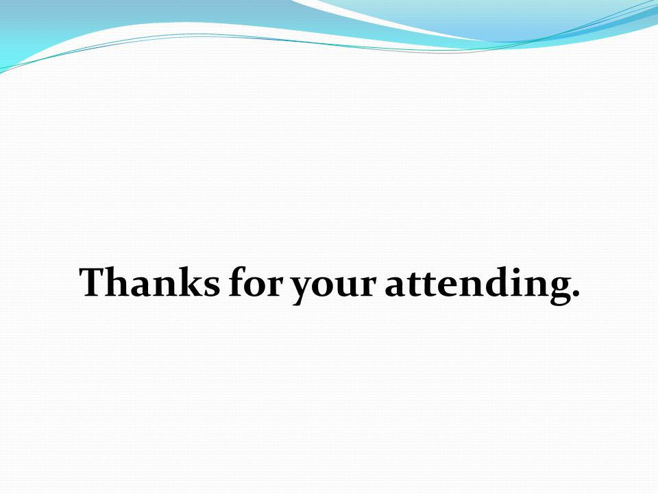 Thanks for your attending.