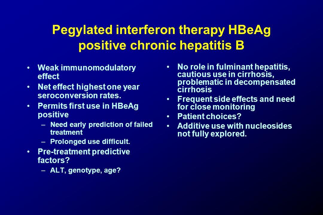 Pegylated interferon therapy HBeAg positive chronic hepatitis B Weak immunomodulatory effect Net effect highest one year seroconversion rates.