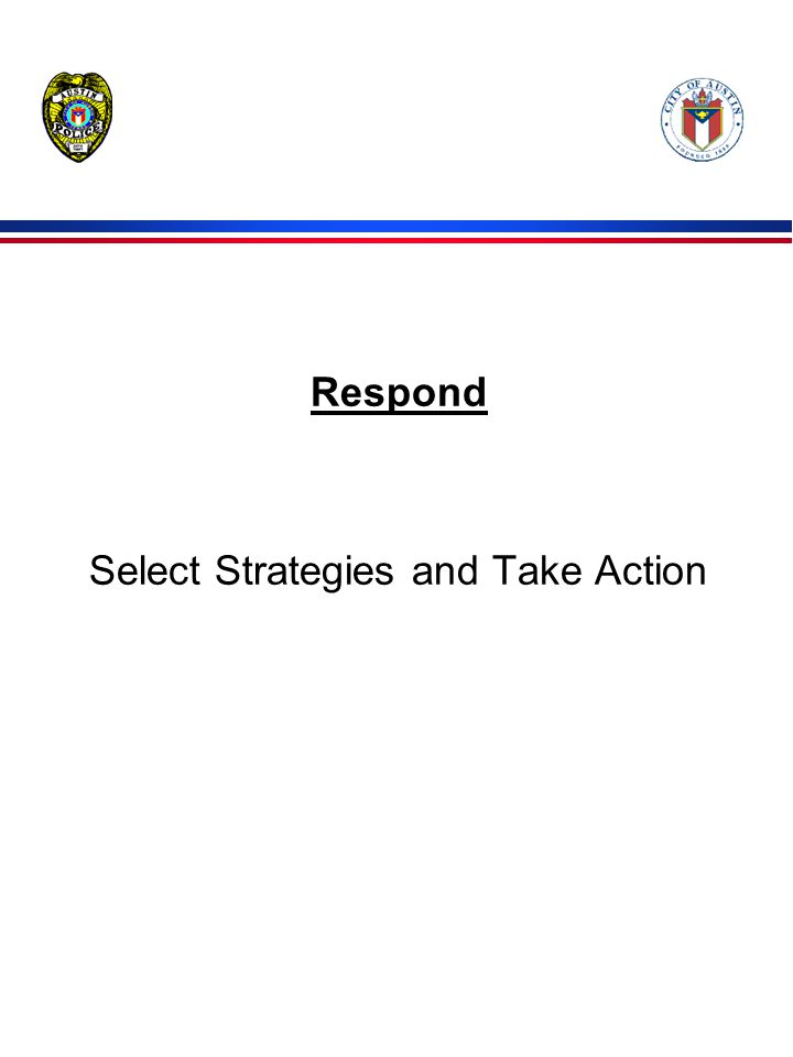 Respond Select Strategies and Take Action