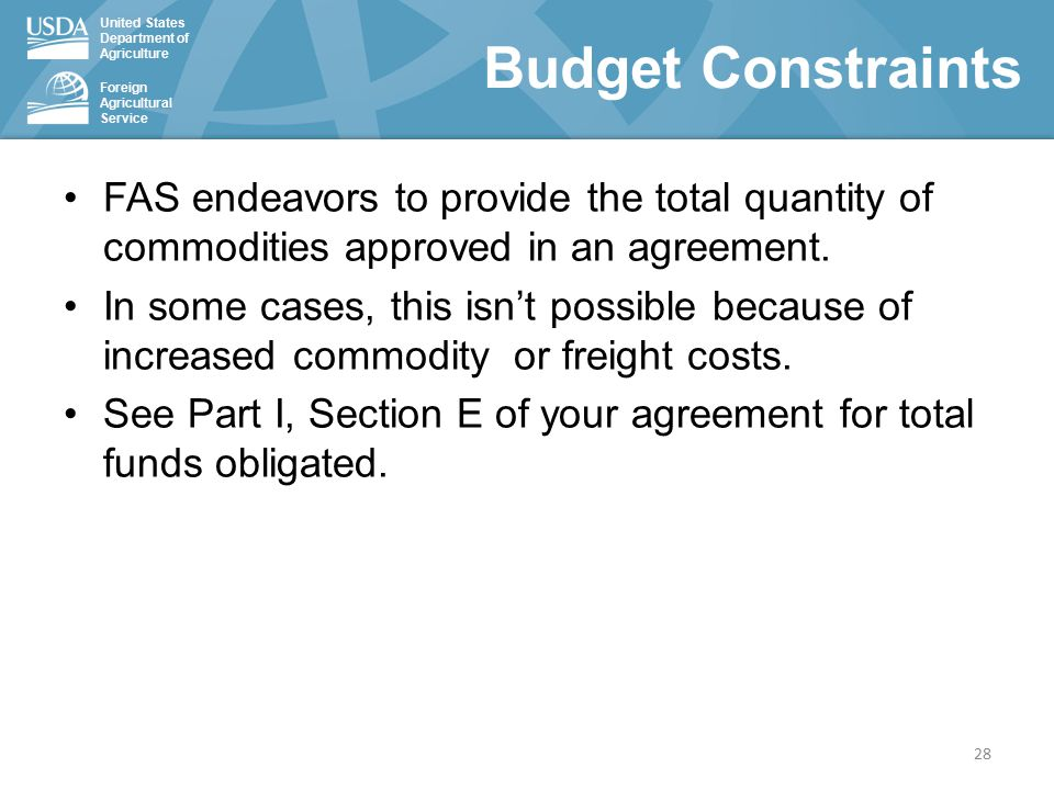 United States Department of Agriculture Foreign Agricultural Service Budget Constraints FAS endeavors to provide the total quantity of commodities approved in an agreement.