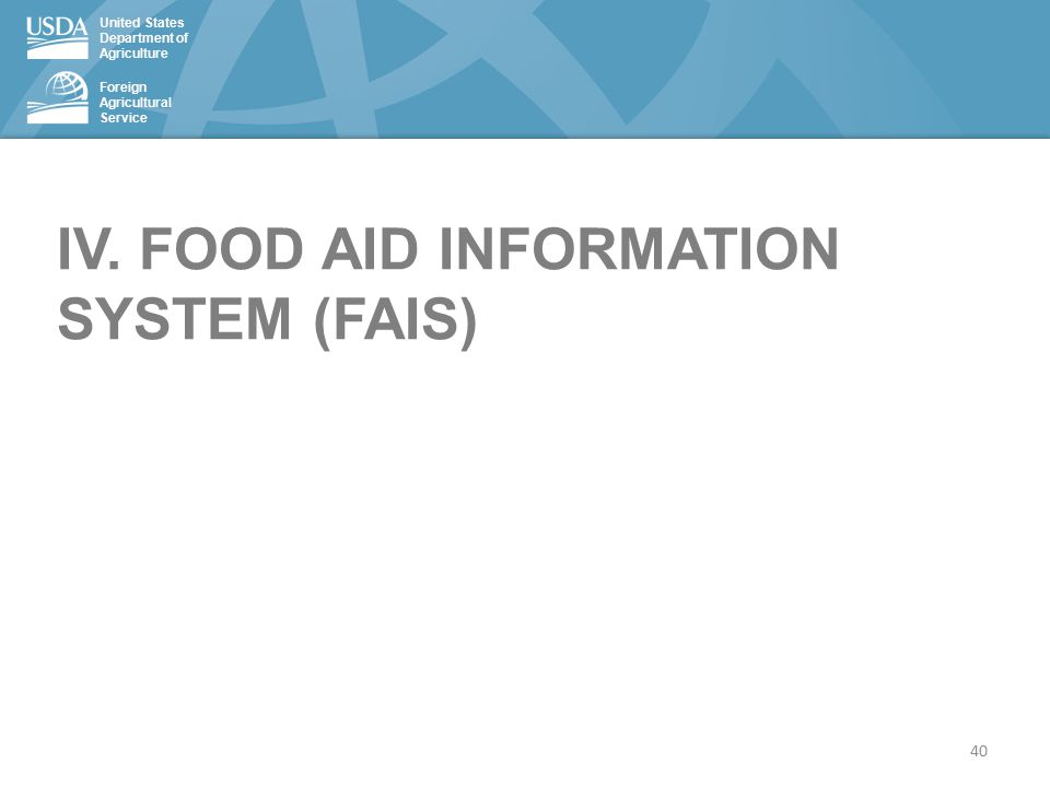 United States Department of Agriculture Foreign Agricultural Service IV.