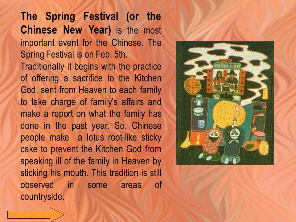 The Spring Festival (or the Chinese New Year) is the most important event for the Chinese.