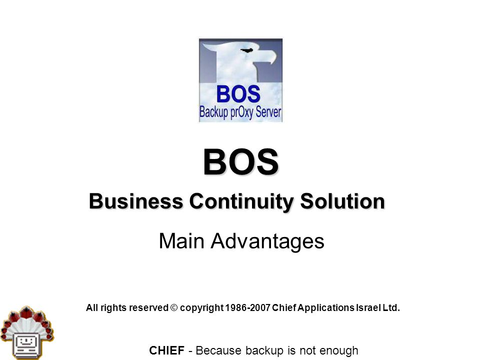 CHIEF - Because backup is not enough Field (Passive) BOS Implementations Smallest Documents backup solution; enables BOS to continuously backup files during work to this USB drive, at office and on the road.