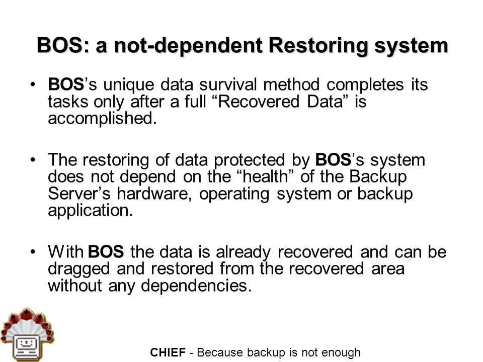 CHIEF - Because backup is not enough BOS - Industrial Customers Astronautics c.a.