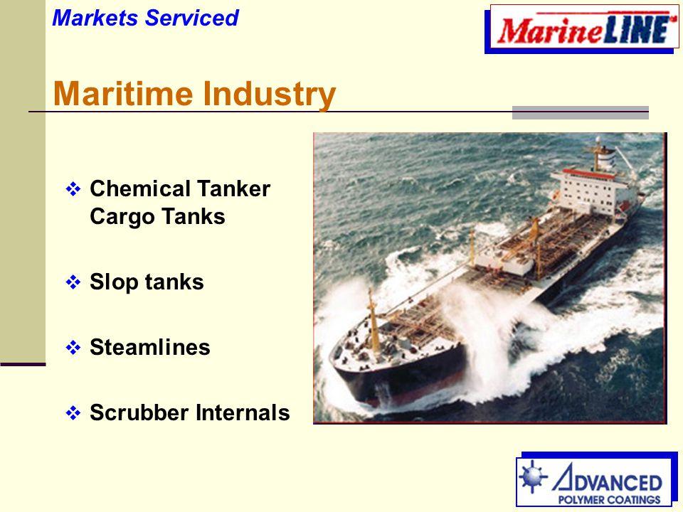 Maritime Industry  Chemical Tanker Cargo Tanks  Slop tanks  Steamlines  Scrubber Internals Markets Serviced