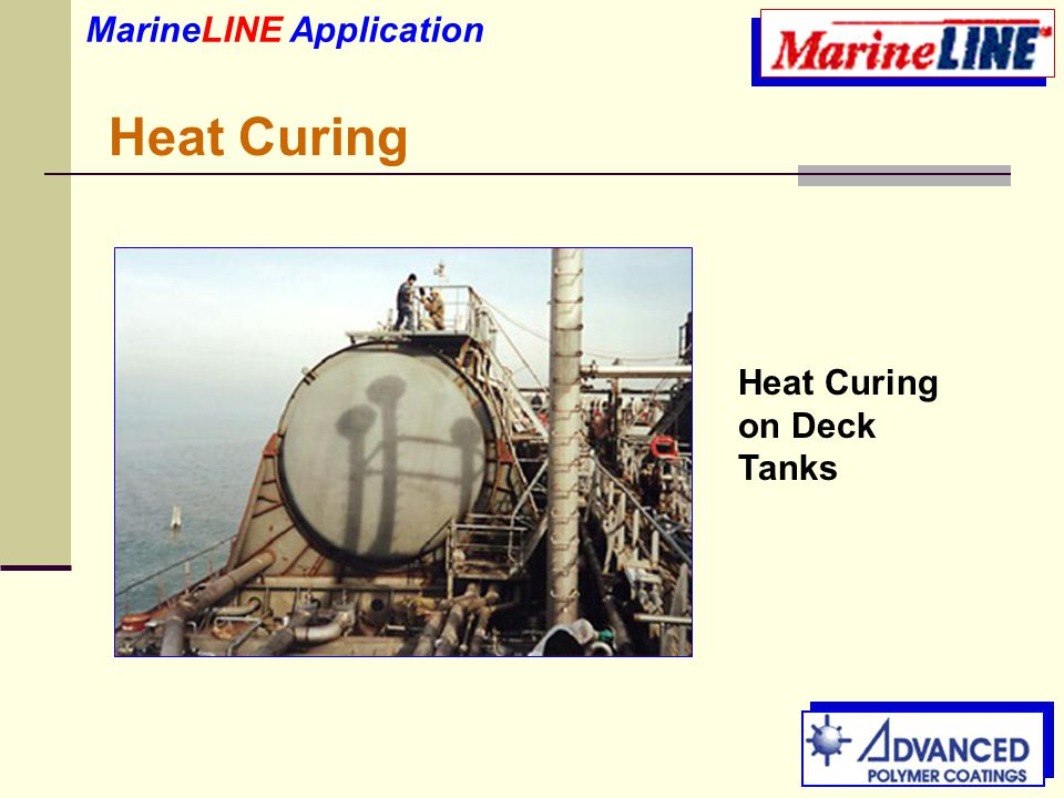 Heat Curing Heat Curing on Deck Tanks MarineLINE Application