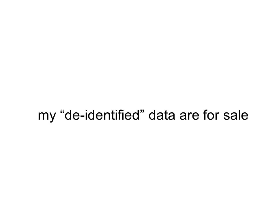 my de-identified data are for sale
