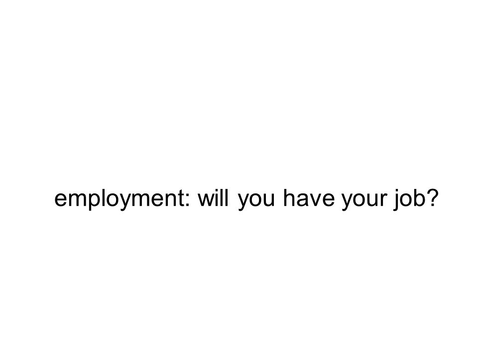 employment: will you have your job