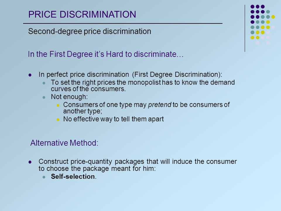 In perfect price discrimination (First Degree Discrimination): To set the right prices the monopolist has to know the demand curves of the consumers.
