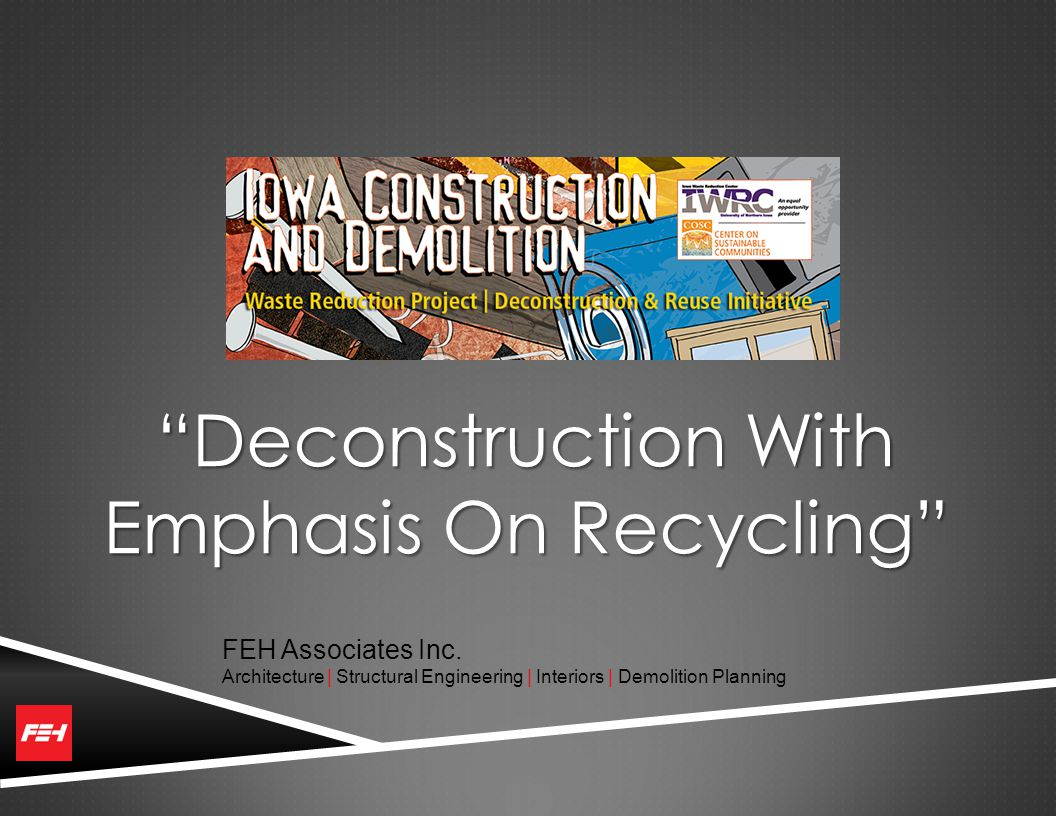 Deconstruction With Emphasis On Recycling FEH Associates Inc.