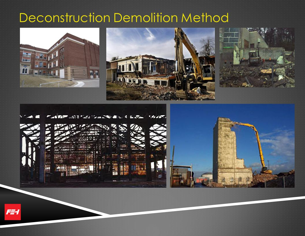 Deconstruction Demolition Method