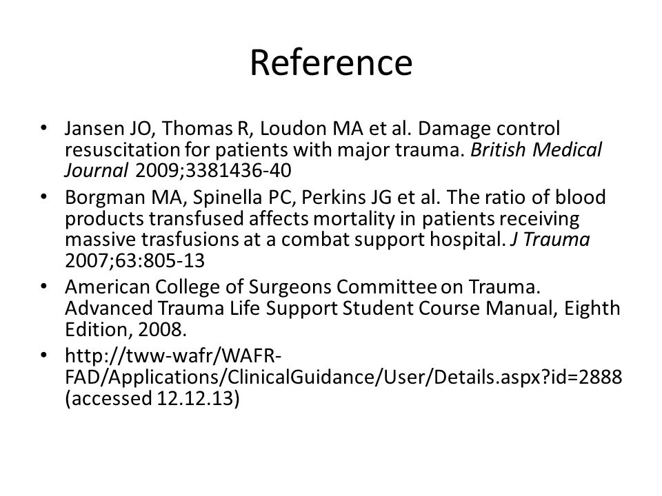 Reference Jansen JO, Thomas R, Loudon MA et al. Damage control resuscitation for patients with major trauma. British Medical Journal 2009;3381436-40 B