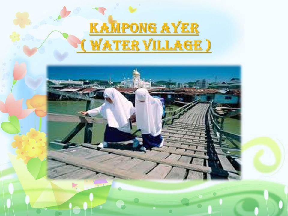 Kampong Ayer ( water village ) ( water village )
