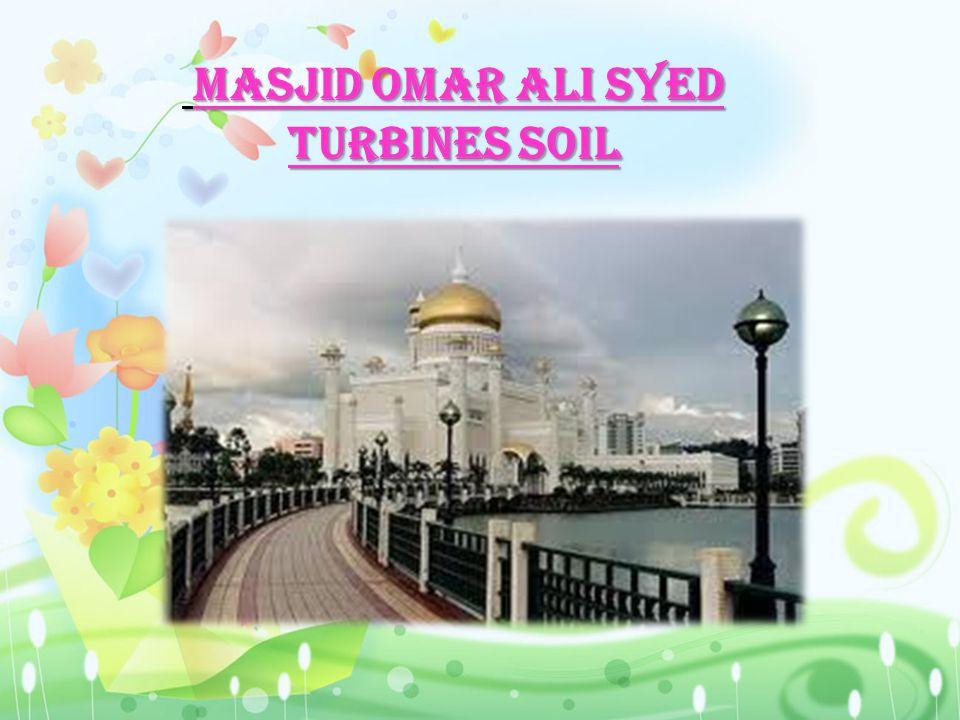 Masjid Omar Ali Syed turbines soil Masjid Omar Ali Syed turbines soil