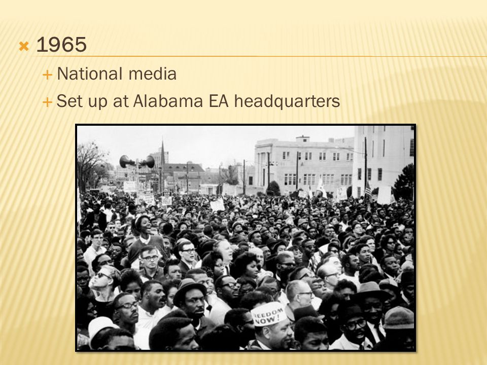  1965  National media  Set up at Alabama EA headquarters
