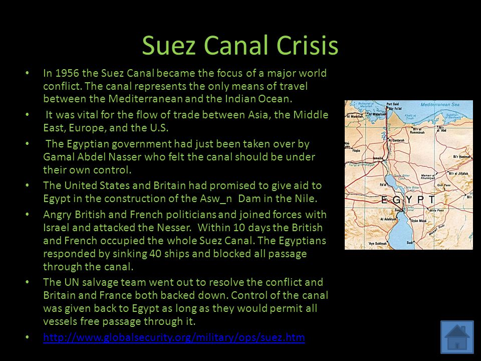 Suez Canal Crisis In 1956 the Suez Canal became the focus of a major world conflict.