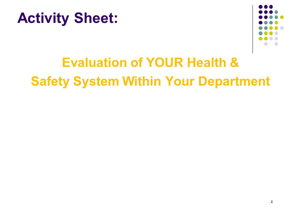 4 Activity Sheet: Evaluation of YOUR Health & Safety System Within Your Department