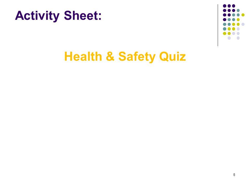 8 Activity Sheet: Health & Safety Quiz
