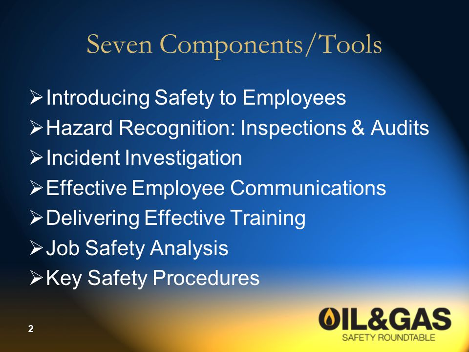 2 Seven Components/Tools  Introducing Safety to Employees  Hazard Recognition: Inspections & Audits  Incident Investigation  Effective Employee Co