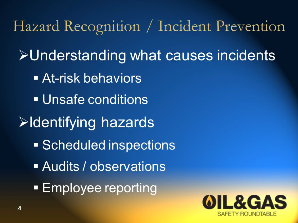 4 Hazard Recognition / Incident Prevention  Understanding what causes incidents  At-risk behaviors  Unsafe conditions  Identifying hazards  Sched