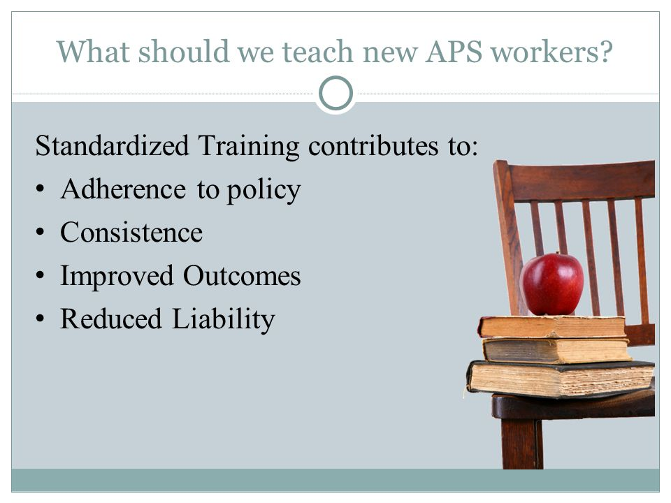 What should we teach new APS workers.