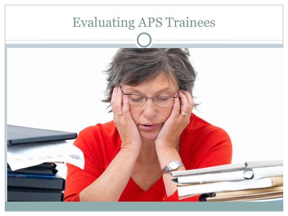 Evaluating APS Trainees
