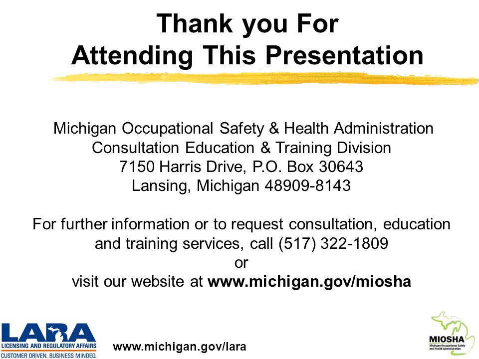 18 Michigan Occupational Safety & Health Administration Consultation Education & Training Division 7150 Harris Drive, P.O.