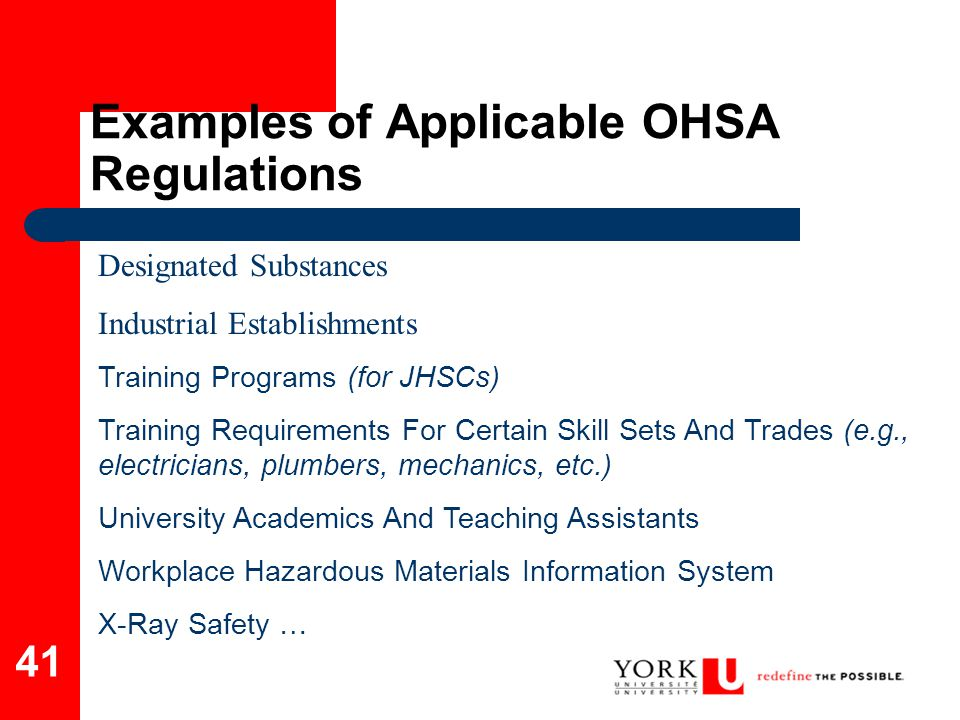 41 Examples of Applicable OHSA Regulations Designated Substances Industrial Establishments Training Programs (for JHSCs) Training Requirements For Cer