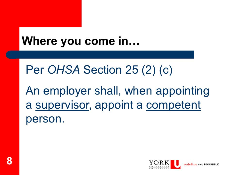9 Per OHSA Section 1 (1), a person who: (a)is qualified because of knowledge, training and experience to organize the work and its performance, (b) is familiar with this Act and the regulations that apply to the work, and (c)has knowledge of any potential or actual danger to health or safety in the workplace; Definition: Competent Person