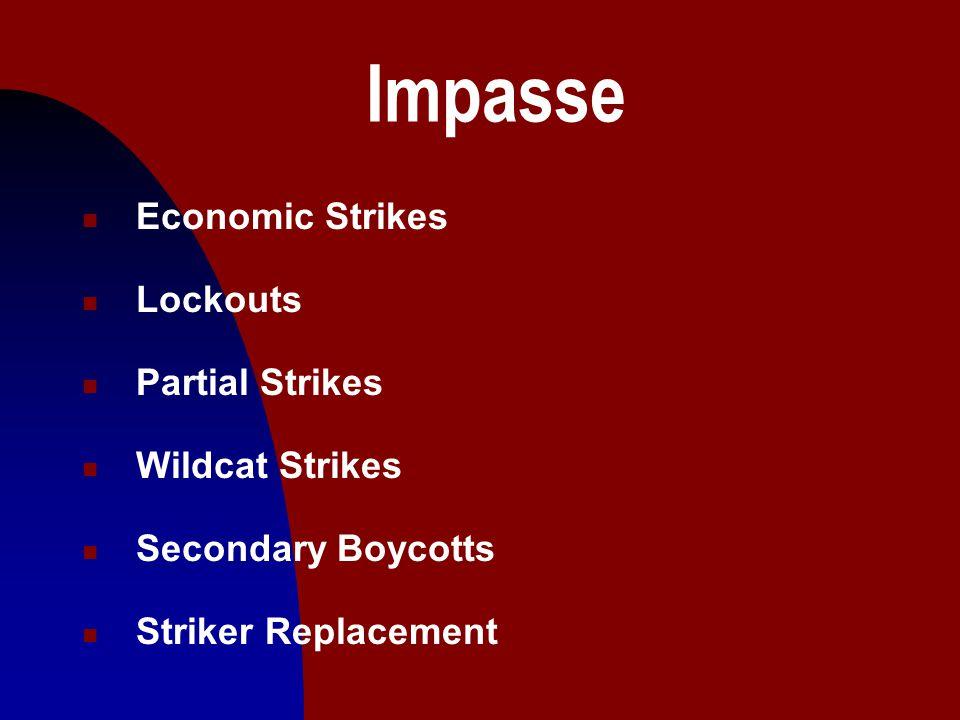 17 Impasse n Economic Strikes n Lockouts n Partial Strikes n Wildcat Strikes n Secondary Boycotts n Striker Replacement