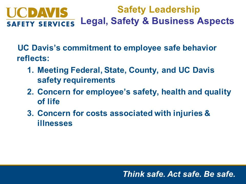 Think safe.Act safe. Be safe.