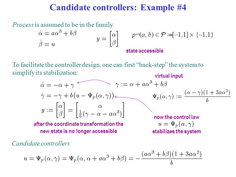 "now the control law stabilizes the system Candidate controllers: Example #4 To facilitate the controller design, one can first ""back-step"" the system"
