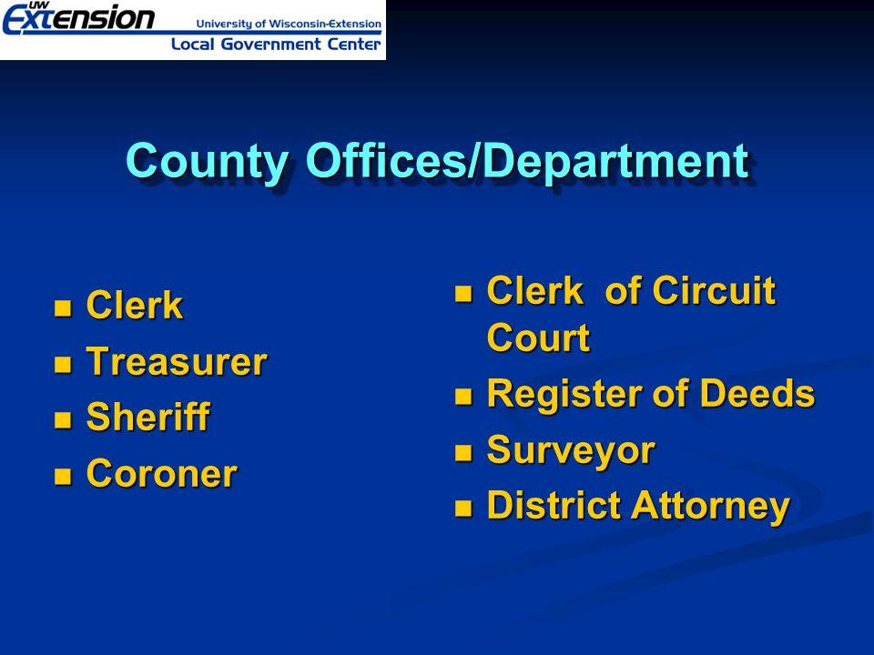 County Offices/Department Clerk Clerk Treasurer Treasurer Sheriff Sheriff Coroner Coroner Clerk of Circuit Court Register of Deeds Surveyor District Attorney