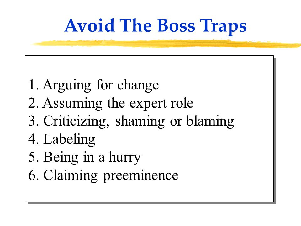 1. Arguing for change 2. Assuming the expert role 3.