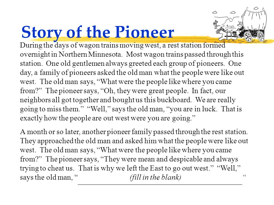 Story of the Pioneer During the days of wagon trains moving west, a rest station formed overnight in Northern Minnesota.