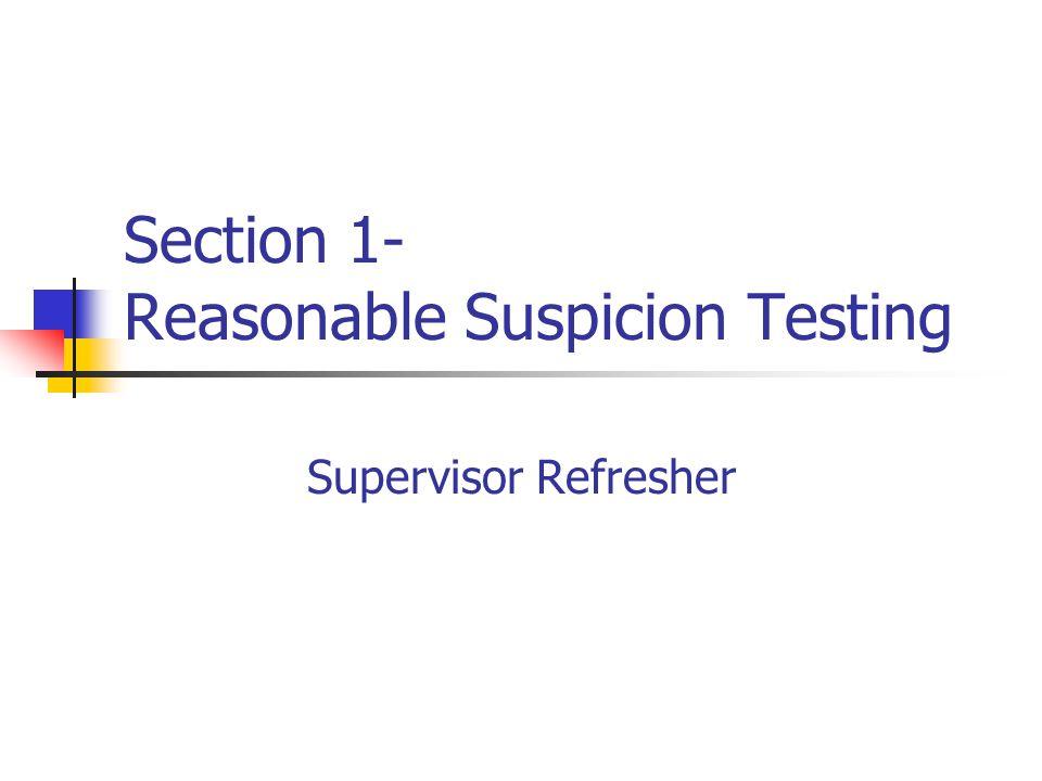 Section 1- Reasonable Suspicion Testing Supervisor Refresher