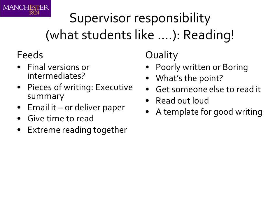 Supervisor responsibility (what students like ….): Reading.
